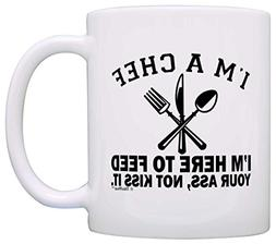 I'm a Chef Here to Feed Ass Not Kiss It Chef Gag Gift Gift C